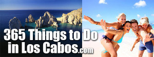 365 Things to do in Los Cabos